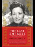The Last Empress: Madame Chiang Kai-shek and the Birth of Modern China