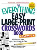 The Everything Easy Large-Print Crosswords Book, Volume 4: 150 Brand-New, Quick and Easy Puzzles