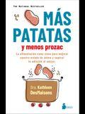 Mas Patatas Y Menos Prozac
