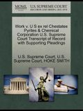 Work V. U S Ex Rel Chestatee Pyrites & Chemical Corporation U.S. Supreme Court Transcript of Record with Supporting Pleadings