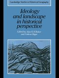 Ideology and Landscape in Historical Perspective: Essays on the Meanings of Some Places in the Past