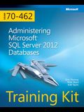 Training Kit (Exam 70-462) Administering Microsoft SQL Server 2012 Databases (McSa) [With CDROM]