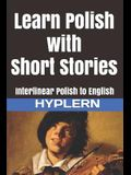 Learn Polish with Short Stories: Interlinear Polish to English