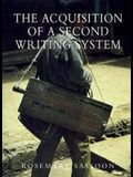 Acquisition of a Second Writing System