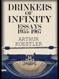 Drinkers of Infinity: Essays 1955-1967