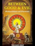 Between Good & Evil: Polarities of Power