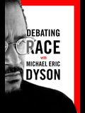 Debating Race: With Michael Eric Dyson