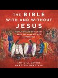 The Bible with and Without Jesus Lib/E: How Jews and Christians Read the Same Stories Differently