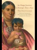 An Osage Journey to Europe, 1827-1830: Three French Accounts