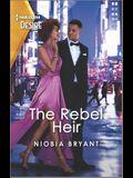 The Rebel Heir: A Forbidden Love, Different Worlds Romance