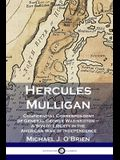Hercules Mulligan: Confidential Correspondent of General George Washington - A Son of Liberty in the American War of Independence