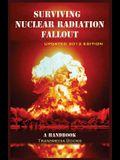 Surviving Nuclear Radiation Fallout, a Handbook
