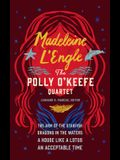 Madeleine l'Engle: The Polly O'Keefe Quartet (Loa #310): The Arm of the Starfish / Dragons in the Waters / A House Like a Lotus / An Acceptable Time