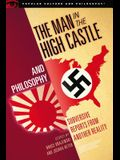 The Man in the High Castle and Philosophy: Subversive Reports from Another Reality