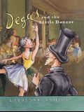 Degas and the Little Dancer: A Story About Edgar Degas (Anholt's Artists)