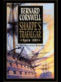 Sharpe's Trafalgar: Richard Sharpe & the Battle of Trafalgar, October 21, 1805 (Richard Sharpe's Adventure Series #4)