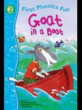 Goat in a Boat First Phonics Fun (First Phonics Fun: Level 2)