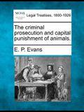 The Criminal Prosecution and Capital Punishment of Animals.