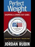 Perfect Weight Shopping and Dining Out Guide: The Indispensable Tool for Eating Healthy Anywhere