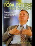 Tom Peters Phenomenon: Corporate Man to Corporate Skunk