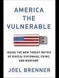 America the Vulnerable: Inside the New Threat Matrix of Digital Espionage, Crime, and Warfare