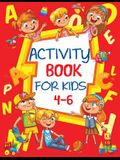 Activity Book for Kids 4-6: Fun Children's Workbook with Puzzles, Connect the Dots, Mazes, Coloring, and More