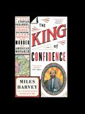The King of Confidence Lib/E: A Tale of Utopian Dreamers, Frontier Schemers, True Believers, False Prophets, and the Murder of an American Monarch