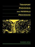 Transport Phenomena and Materials Processing