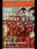 The Renaissance at War (Smithsonian History of Warfare)