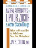 Natural Alternatives to Lipitor, Zocor & Other Statin Drugs