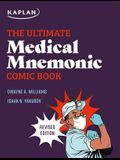 The Ultimate Medical Mnemonic Comic Book: 150+ Cartoons and Jokes for Memorizing Medical Concepts