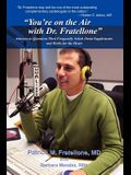 You're on the Air with Dr. Fratellone: Answers to Questions Most Frequently Asked about Supplements and Herbs for the Heart