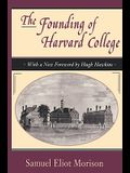 The Founding of Harvard College: With a new foreword by Hugh Hawkins