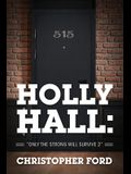 Holly Hall: Only the Strong Will Survive 2