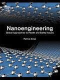 Nanoengineering: Global Approaches to Health and Safety Issues