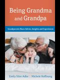 Being Grandma and Grandpa: Grandparents Share Advice, Insights and Experiences