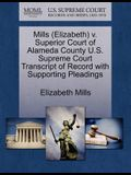 Mills (Elizabeth) V. Superior Court of Alameda County U.S. Supreme Court Transcript of Record with Supporting Pleadings