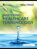 Mastering Healthcare Terminology, 6e