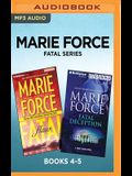 Marie Force Fatal Series: Books 4-5: Fatal Flaw & Fatal Deception
