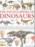 The Encyclopedia of Dinosaurs: A unique illustrated guide to 275 best-known dinosaurs of the world, shown in more than 300 amazing scientific illustrations