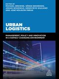 Urban Logistics: Management, Policy and Innovation in a Rapidly Changing Environment