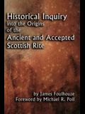 Historical Inquiry into the Origins of the Ancient and Accepted Scottish Rite
