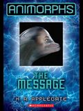 The Message (Animorphs #4), Volume 4