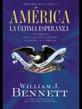 América: La Última Esperanza: Desde El Mundo En Guerra Al Triunfo de la Libertad = America the Last Best Hope, Volume II