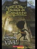 ¡la Escuela de Espanto #1: ¡la Escuela Está Viva! (the School Is Alive)