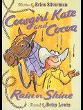 Cowgirl Kate and Cocoa: Rain or Shine