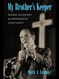 My Brother's Keeper: George McGovern and Progressive Christianity