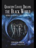 Quantum Coyote Dreams the Black World: Buddha in Redface Saga Continues