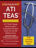 ATI TEAS Test Prep 2020 and 2021: ATI TEAS Study Manual with 2 Complete Practice Tests for the 6th Edition Exam [Study Guide Includes Detailed Answer