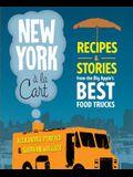 New York a la Cart: Recipes & Stories from the Big Apple's Best Food Trucks